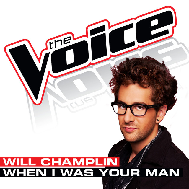 When I Was Your Man (The Voice Performance)