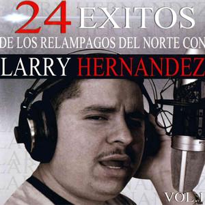 24 Exitos de los Relampagos del Norte Con Larry Hernandez, Vol. 1 album