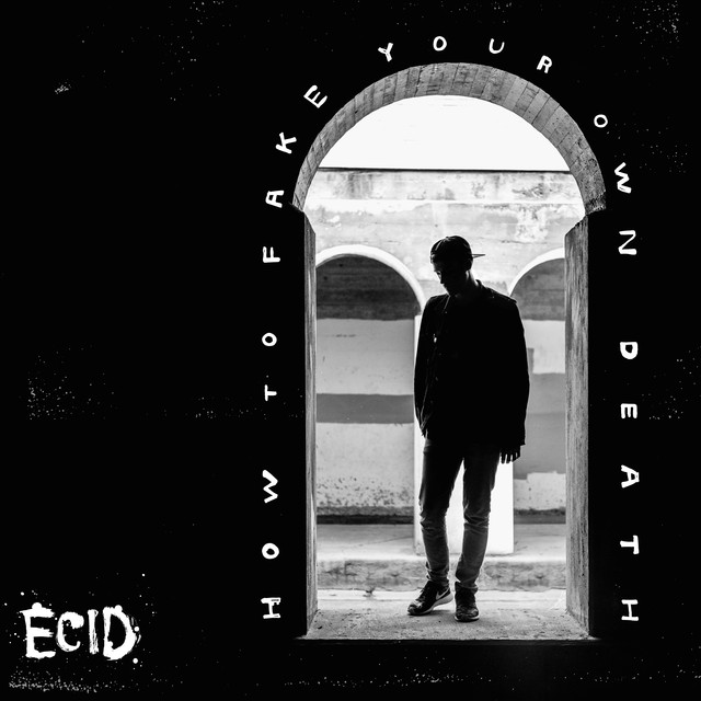 Album cover for How to Fake Your Own Death (Deluxe Edition) by ECID
