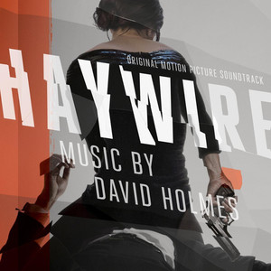 Haywire (Original Motion Picture Soundtrack)