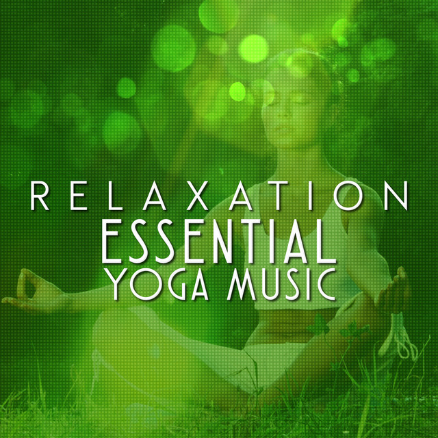 Relaxation: Essential Yoga Music