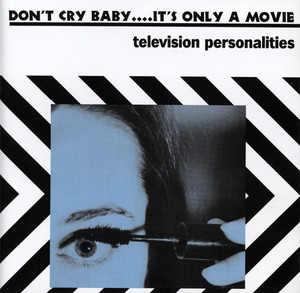 Don't Cry Baby... It's Only a Movie album