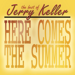 Here Comes Summer - The Best Of Jerry Keller