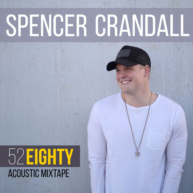 Album cover for 52 Eighty (Acoustic Mixtape) by Spencer Crandall