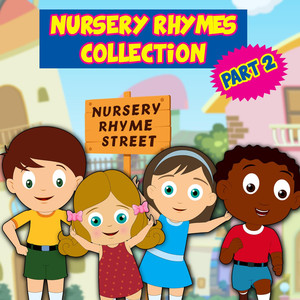 Nursery Rhymes Collection Pt. 2 - Nursery Rhyme