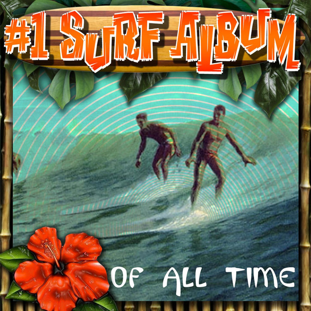 1 Surf Album Of All Time By Various Artists On Spotify