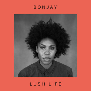Bonjay - Lush Life