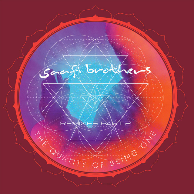 Album cover for The Quality of Being One (Remixes, Pt. 2) by Saafi Brothers