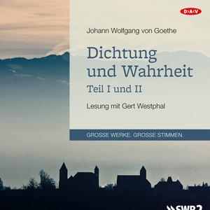 Dichtung und Wahrheit - Teil I und II (Lesung) Audiobook