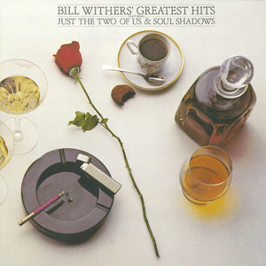 Bill Withers' Greatest Hits album