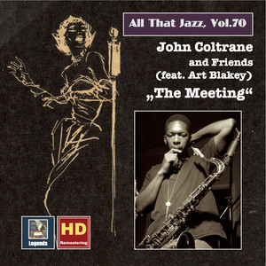 "All That Jazz, Vol. 70: John Coltrane & Friends (feat. Art Blakey) ""The Meeting"" (Remastered 2016) album"