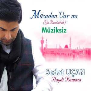 Müsaden Var Mı / Ya Rasulallah Haydi Namaza / Müziksiz Albümü