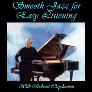 Smooth Jazz for Easy Listening With Richard Clayderman Albumcover