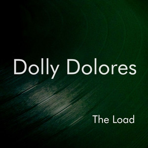Dolly Dolores, The Load på Spotify