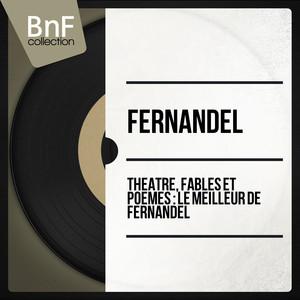 Théâtre, fables et poèmes : le meilleur de Fernandel (Mono version) album