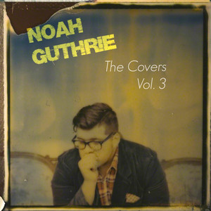 Noah Guthrie, The Covers Vol. 3 Albumcover