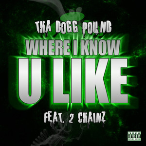 Where I Know U Like (feat. 2 Chainz) - Single