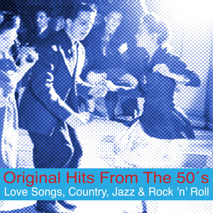 Original Hits from the 50's [Love Songs, Country, Jazz & Rock 'n' Roll] Albumcover