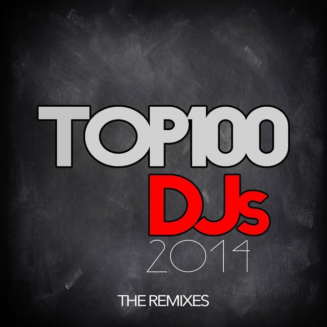 Top 100 DJs (The Remixes)