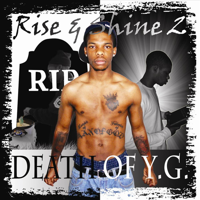 Rise & Shine 2: Death of Y.G.