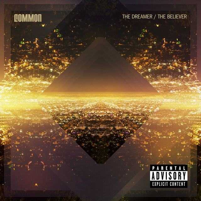 Common The Dreamer / The Believer album cover