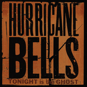 Tonight Is The Ghost - Hurricane Bells
