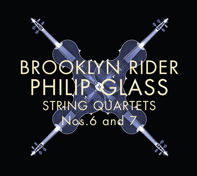 Brooklyn Rider: Philip Glass String Quartets Nos. 6 and 7