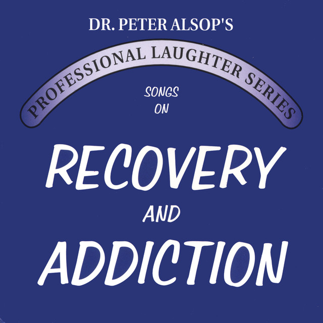 Songs on Recovery & Addiction (Double CD) by Peter Alsop