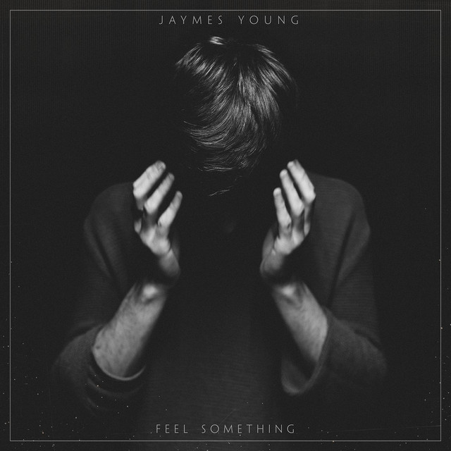Album cover for Feel Something by Jaymes Young