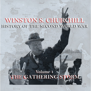Winston S Churchill's History Of The Second World War - Volume 1 - The Gathering Storm