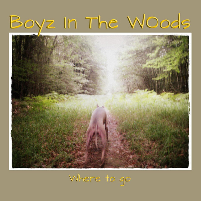 Boyz in the Woods