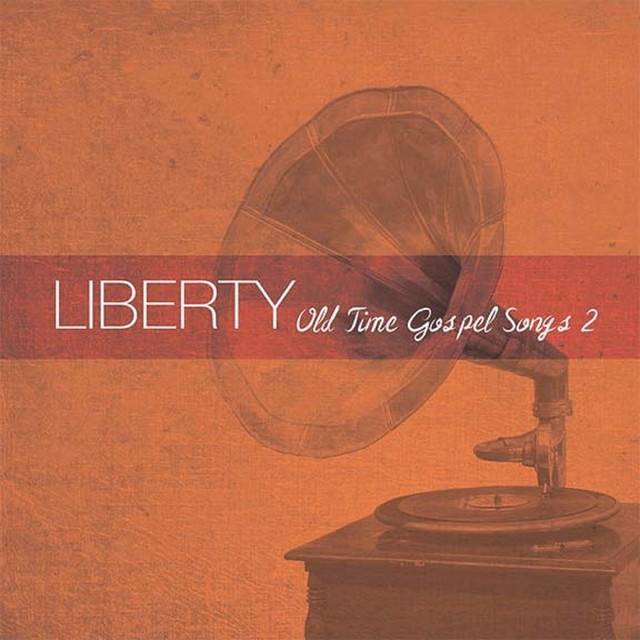 Old Time Gospel Songs, Vol  2 by Liberty Quartet on Spotify