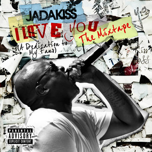 I LOVE YOU (A Dedication To My Fans) The Mixtape [Explicit Version] album