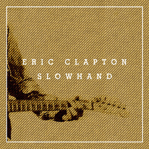 Slowhand 35th Anniversary (Super Deluxe) Albumcover