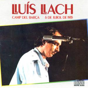 Camp del Barça, 6 de Juliol de 1985 - Lluis Llach