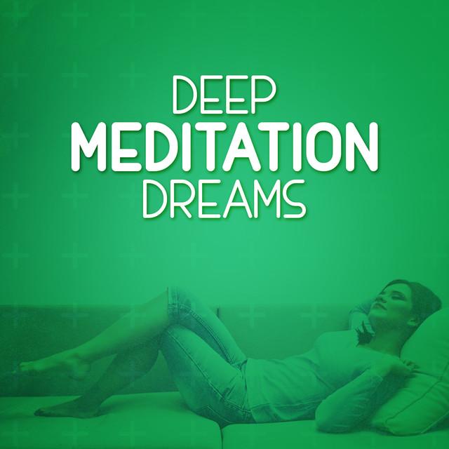 Deep Meditation Dreams