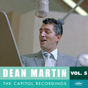 Dean Martin: The Capitol Recordings, Vol. 5  - Dean Martin