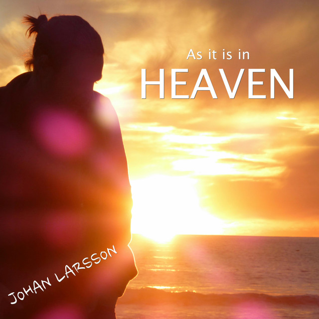 as it is in heaven Heaven is the dwelling place of god and for those who go there a place of everlasting bliss.