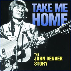 Take Me Home - The John Denver Story Albumcover
