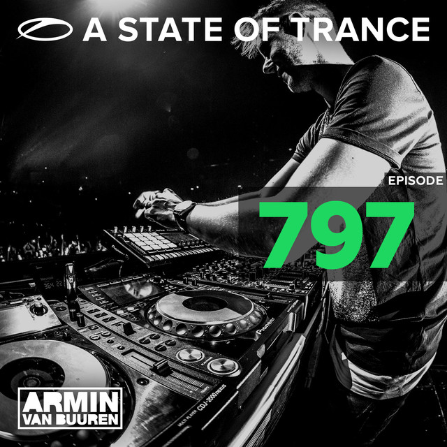 A State Of Trance Episode 797 (Who's Afraid Of 138?! Special)