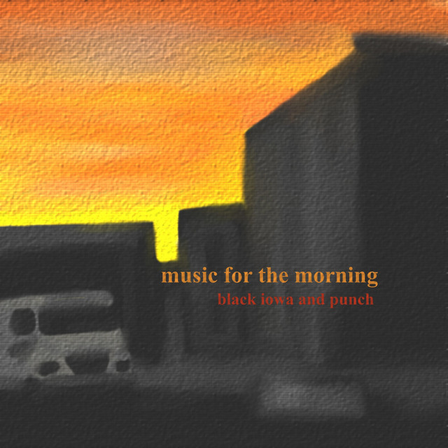 Album cover for Music for the Morning by Punch, Black Iowa