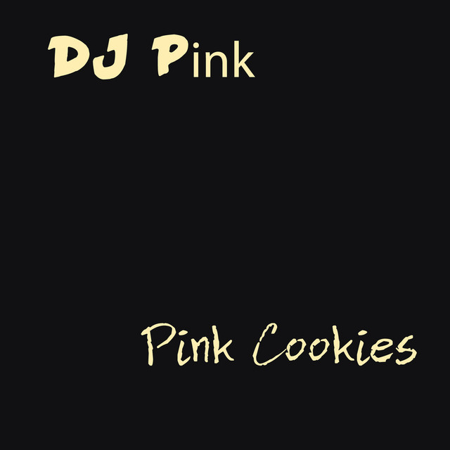 DJ Pink - Pink Cookies