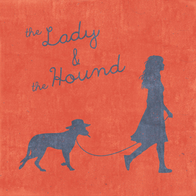 The Lady & the Hound