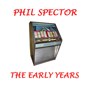 Phil Spector - The Early Years album