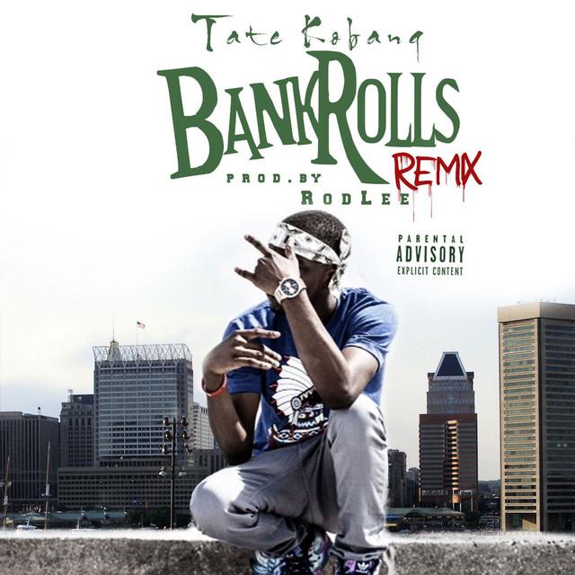 Bank Rolls (Remix) by Tate Kobang on Spotify