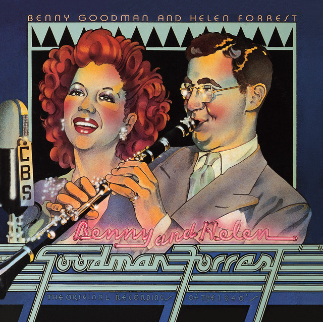 Benny Goodman & Helen Forrest: The Original Recordings Of 1940's