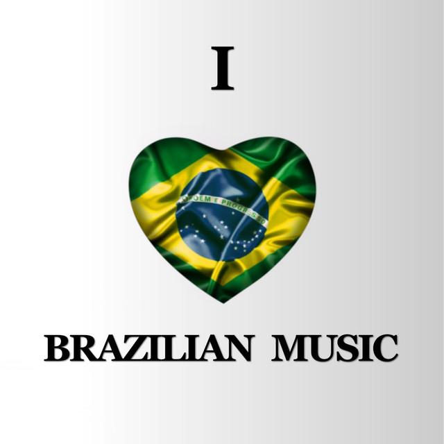 I Love Brazilian Music