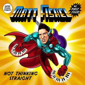 Not Thinking Straight - Matt