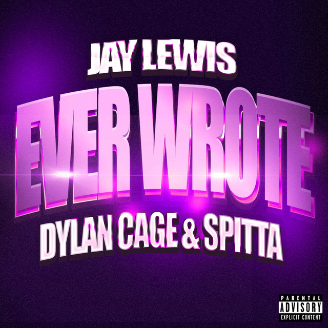 Ever Wrote (feat. Dylan Cage & Spitta)