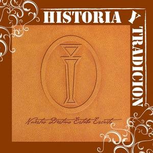 Historia Y Tradicion- Nuestro Destino Estaba Escrito Albumcover